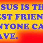 bible quote jesus is the best friend anyone can have 150x150 Индус хотел жениться на кобре